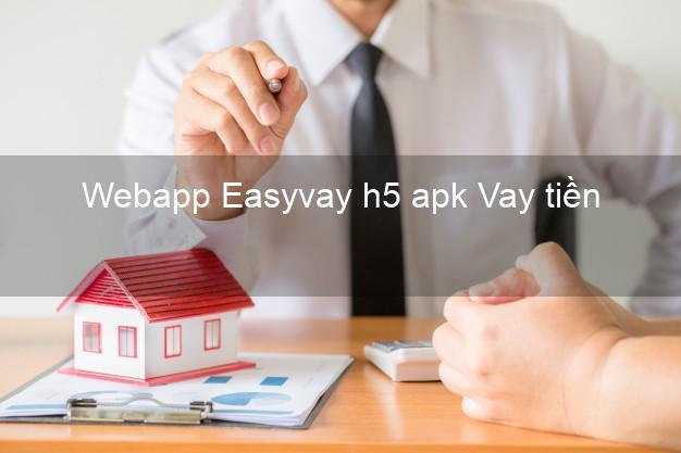Webapp Easyvay h5 apk Vay tiền