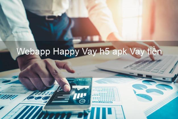 Webapp Happy Vay h5 apk Vay tiền