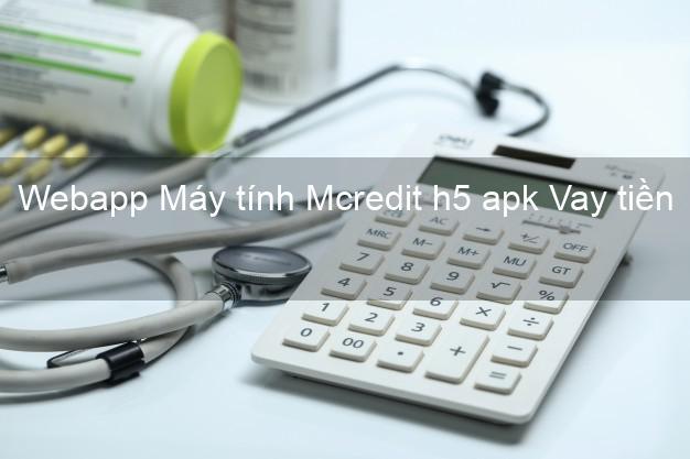 Webapp Máy tính Mcredit h5 apk Vay tiền