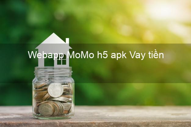 Webapp MoMo h5 apk Vay tiền