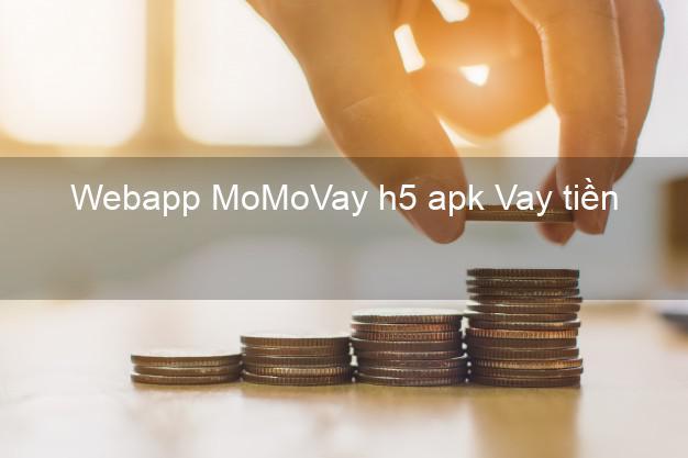 Webapp MoMoVay h5 apk Vay tiền