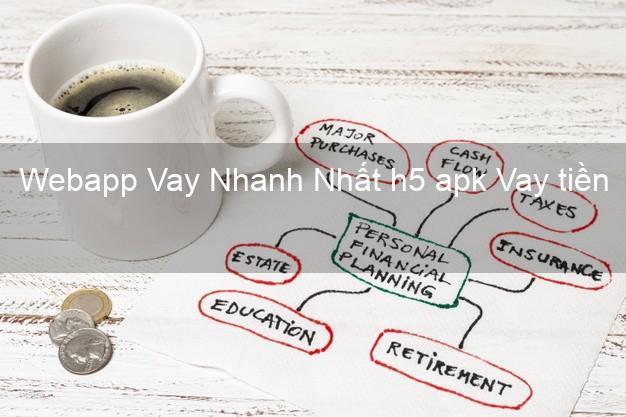 Webapp Vay Nhanh Nhất h5 apk Vay tiền