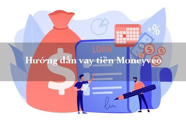 Hướng dẫn vay tiền Moneyveo