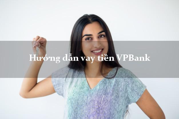 Hướng dẫn vay tiền VPBank