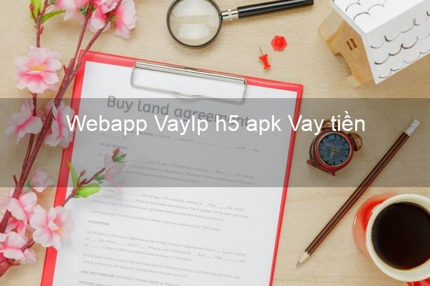 Webapp VayIp h5 apk Vay tiền