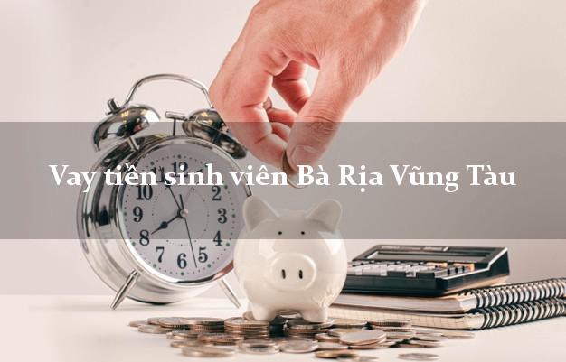 Vay tiền sinh viên Bà Rịa Vũng Tàu