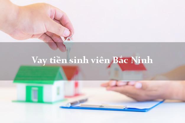 Vay tiền sinh viên Bắc Ninh