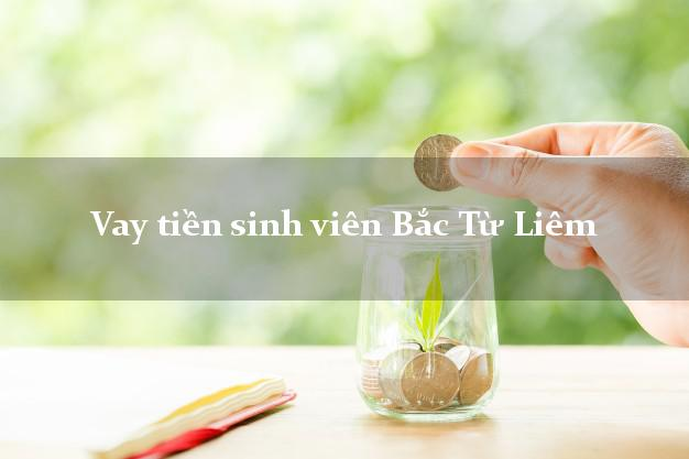 Vay tiền sinh viên Bắc Từ Liêm Hà Nội