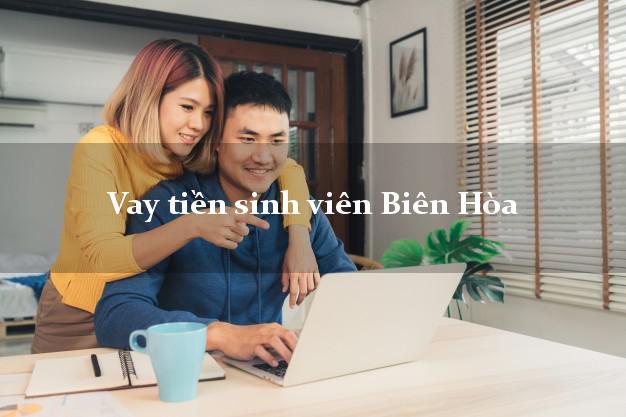 Vay tiền sinh viên Biên Hòa Đồng Nai