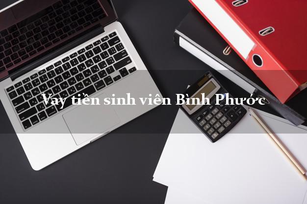 Vay tiền sinh viên Bình Phước