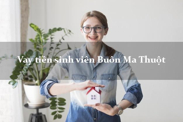 Vay tiền sinh viên Buôn Ma Thuột Đắk Lắk