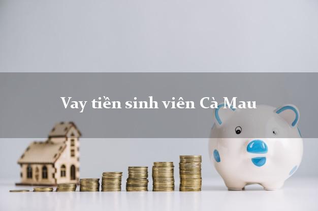Vay tiền sinh viên Cà Mau