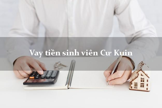Vay tiền sinh viên Cư Kuin Đắk Lắk