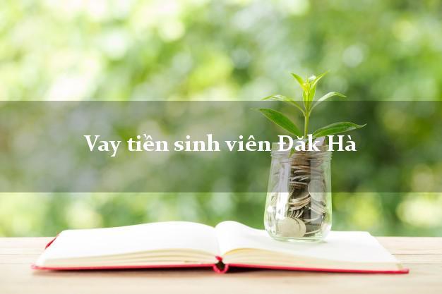 Vay tiền sinh viên Đăk Hà Kon Tum