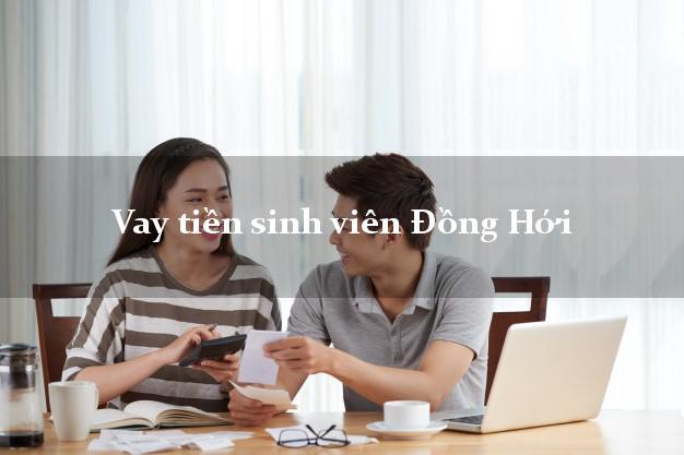 Vay tiền sinh viên Đồng Hới Quảng Bình