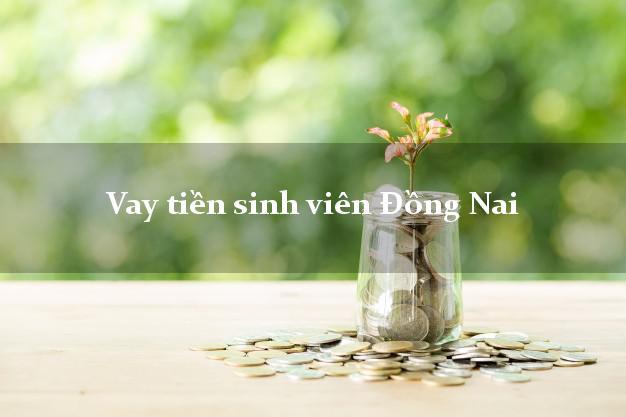 Vay tiền sinh viên Đồng Nai