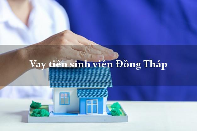 Vay tiền sinh viên Đồng Tháp