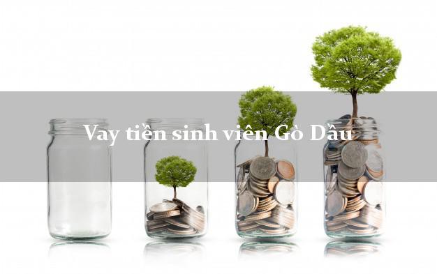 Vay tiền sinh viên Gò Dầu Tây Ninh