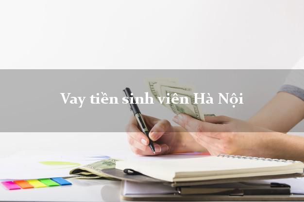 Vay tiền sinh viên Hà Nội