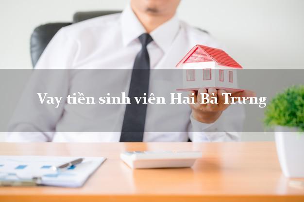 Vay tiền sinh viên Hai Bà Trưng Hà Nội