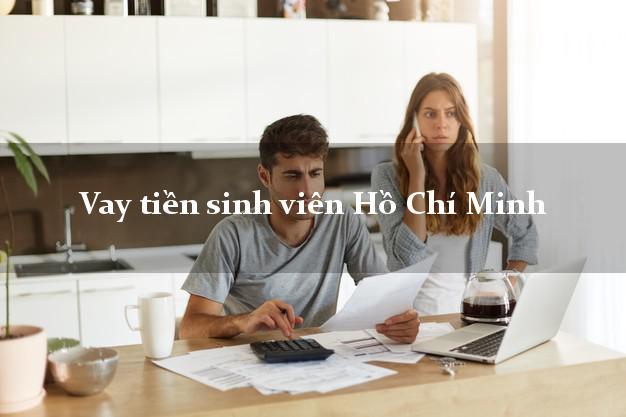 Vay tiền sinh viên Hồ Chí Minh