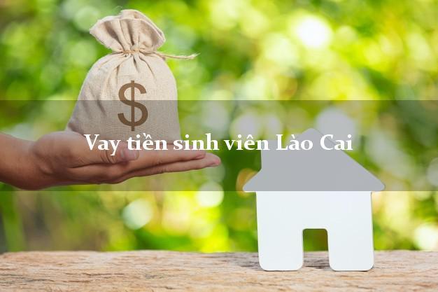 Vay tiền sinh viên Lào Cai