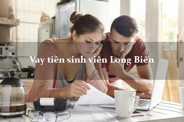 Vay tiền sinh viên Long Biên Hà Nội