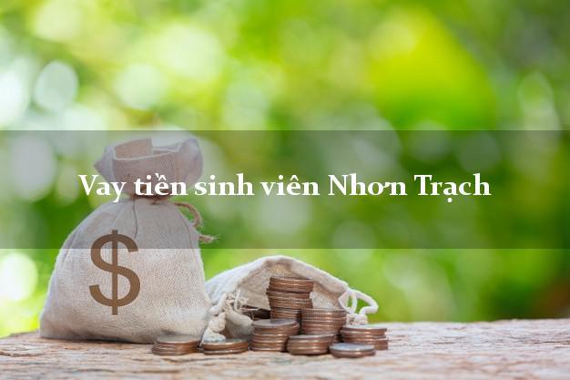 Vay tiền sinh viên Nhơn Trạch Đồng Nai