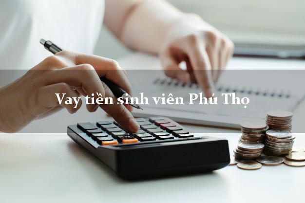 Vay tiền sinh viên Phú Thọ