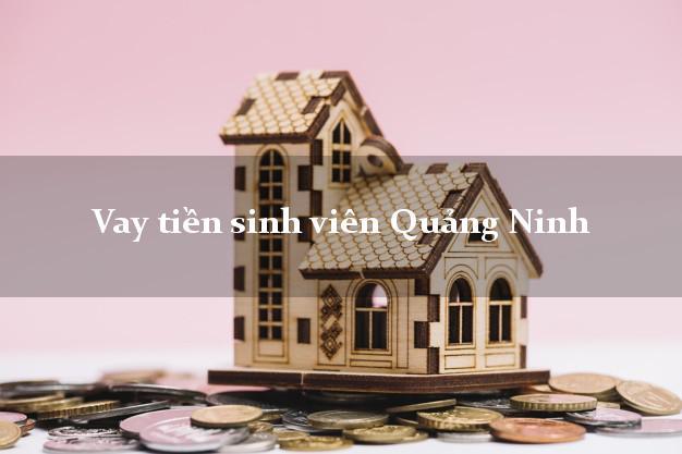 Vay tiền sinh viên Quảng Ninh Quảng Bình