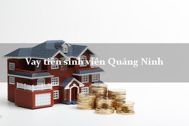 Vay tiền sinh viên Quảng Ninh