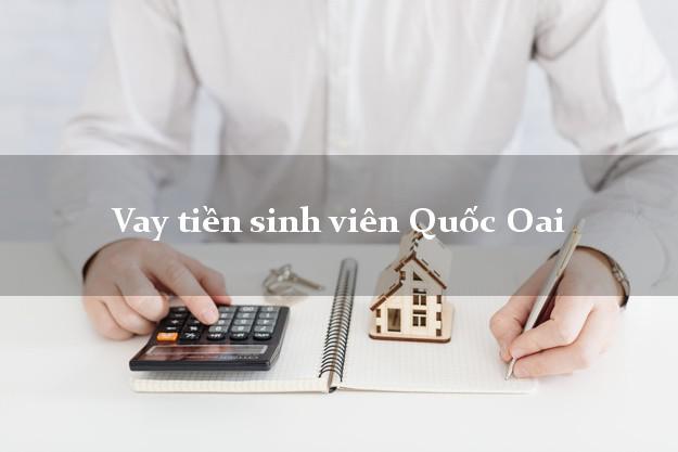 Vay tiền sinh viên Quốc Oai Hà Nội