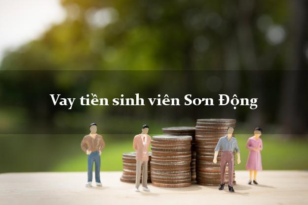 Vay tiền sinh viên Sơn Động Bắc Giang