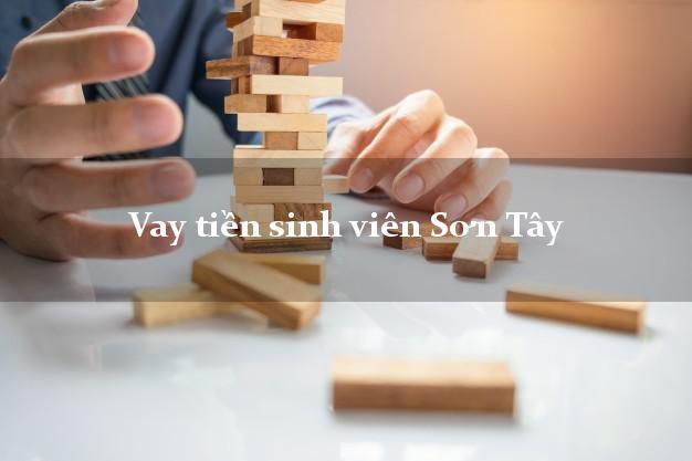 Vay tiền sinh viên Sơn Tây Hà Nội