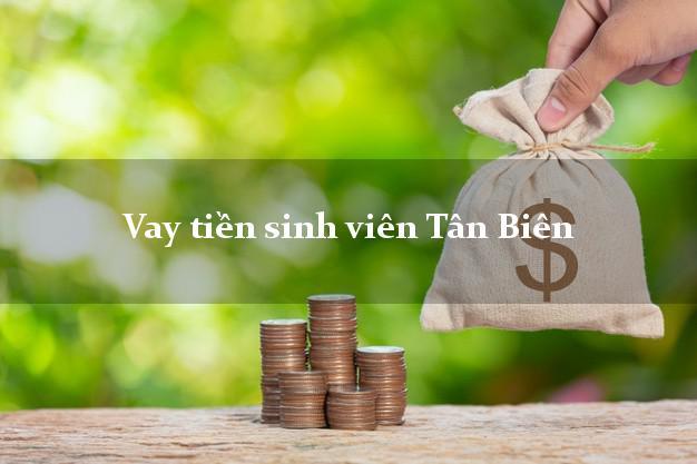Vay tiền sinh viên Tân Biên Tây Ninh
