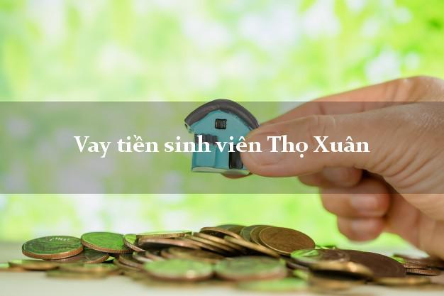 Vay tiền sinh viên Thọ Xuân Thanh Hóa