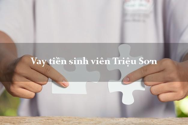 Vay tiền sinh viên Triệu Sơn Thanh Hóa