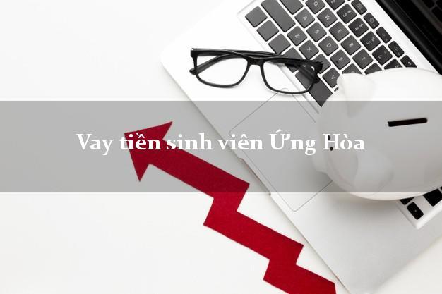 Vay tiền sinh viên Ứng Hòa Hà Nội