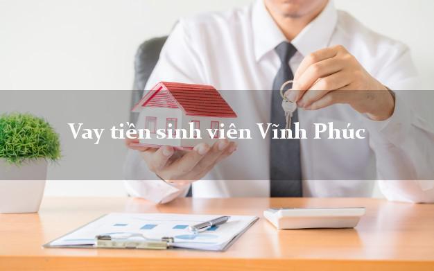 Vay tiền sinh viên Vĩnh Phúc