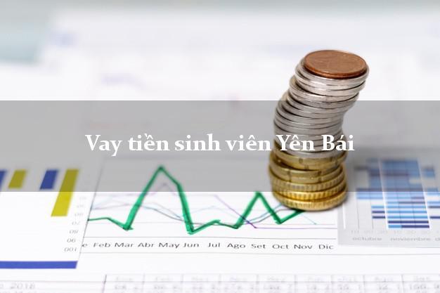 Vay tiền sinh viên Yên Bái