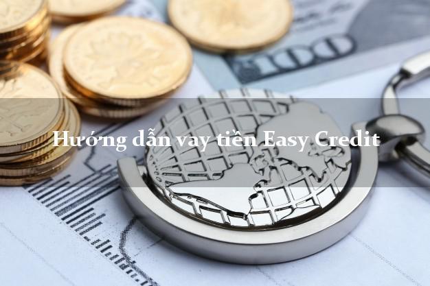 Hướng dẫn vay tiền Easy Credit bằng sổ hộ khẩu