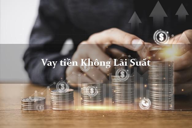vay tiền không lãi suất