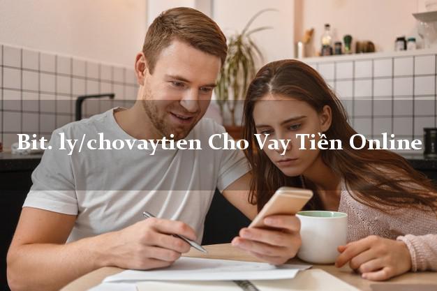 bit. ly/chovaytien Cho Vay Tiền Online k cần thế chấp