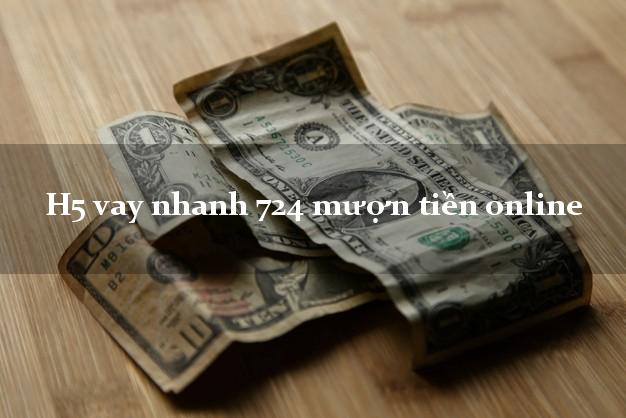 H5 vay nhanh 724 mượn tiền online bằng chứng minh thư