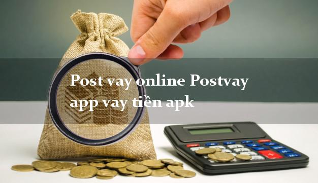 Post vay online Postvay app vay tiền apk uy tín đơn giản